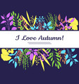 i love autumn card colorful vector image vector image