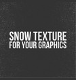 snow texture for your graphics vector image vector image