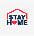 stay home campaing logo concept vector image vector image