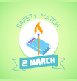 2 march safety match vector image vector image