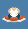 fat guy and sausage glutton thick man and food vector image