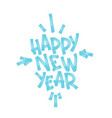 happy new year marker hand lettering isolated vector image