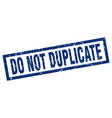 square grunge blue do not duplicate stamp vector image vector image