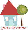 You Are Home vector image vector image