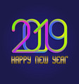 2019 happy new year colorful and golden lettering vector image vector image