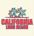 california long beach - for t-shirt and other vector image vector image