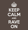 keep calm and rave on poster quote vector image vector image