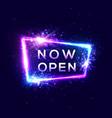 now open sign on dark blue background neon light vector image