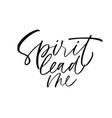 spirit lead me ink pen calligraphy vector image vector image