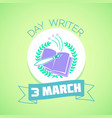 3 march day writer vector image vector image
