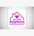 stay at home stay safe slogan logo isolated on vector image