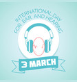 3 march international day for ear and hearing vector image vector image