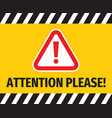attention please concept yellow banner design vector image