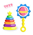 flat baby rattle and pyramid with star toys vector image