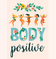 body positive happy plus size girls are dancing vector image