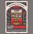 casino poker one-armed bandit slot machine vector image