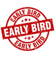 early bird round red grunge stamp vector image vector image