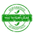 guaranteed natural stamp rubber green vector image