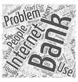 Problems with Internet Banking Word Cloud Concept vector image vector image