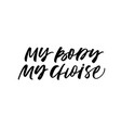 body positive quote hand drawn black calligraphy vector image vector image