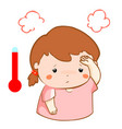 girl got fever high temperature cartoon vector image vector image