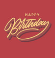 happy birthday vintage hand lettering typography vector image