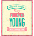 Stay forever young inscription vector image