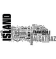 a history of alcatraz island text word cloud vector image vector image