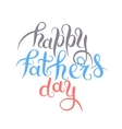 happy fathers day handwritten inscription design vector image