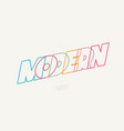 modern font colorful line style modern vector image vector image