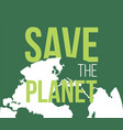 save the planet poster vector image