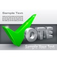 Vote check mark on grey vector image vector image
