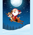 happy santa claus riding a reindeer in the night b vector image vector image