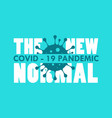 new normal covid-19 banner vector image