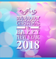 2018 merry christmas and happy new year card or vector image vector image