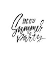hello summer party hand drawn lettering isolated vector image vector image