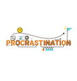 Procrastination word design vector image vector image
