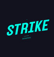 strike font bold style modern typography vector image vector image