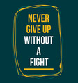 never give up motivational quote background vector image vector image
