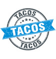 tacos blue round grunge vintage ribbon stamp vector image vector image