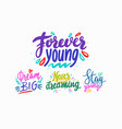 forever young dream big never stop dreaming vector image