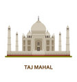 taj mahal india indian most famous sight vector image vector image