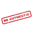 Be Authentic Text Rubber Stamp vector image vector image