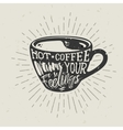 Hand-drawn silhouette cup of coffee with lettering vector image