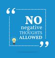 Inspirational motivational quote No negative vector image vector image