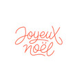 joyeux noel calligraphic line art typography vector image vector image