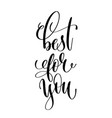 best for you - black and white hand lettering vector image vector image