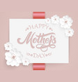 elegant card with happy mothers day lettering and vector image vector image