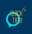 quick tips sign over watercolor art brush stroke vector image vector image
