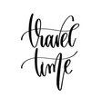 travel time - hand lettering travel inscription vector image
